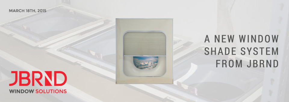 Shade Systems for Aircraft Windows by JBRND
